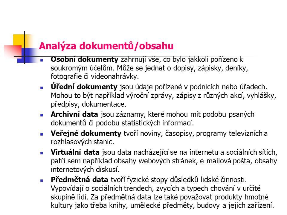 Analýza dokumentů/obsahu Osobní dokumenty zahrnují vše, co bylo jakkoli pořízeno k soukromým účelům.