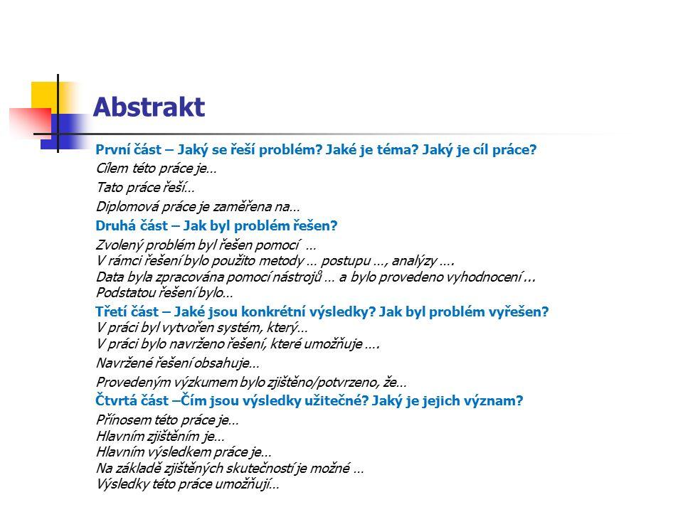 Abstrakt První část – Jaký se řeší problém. Jaké je téma.