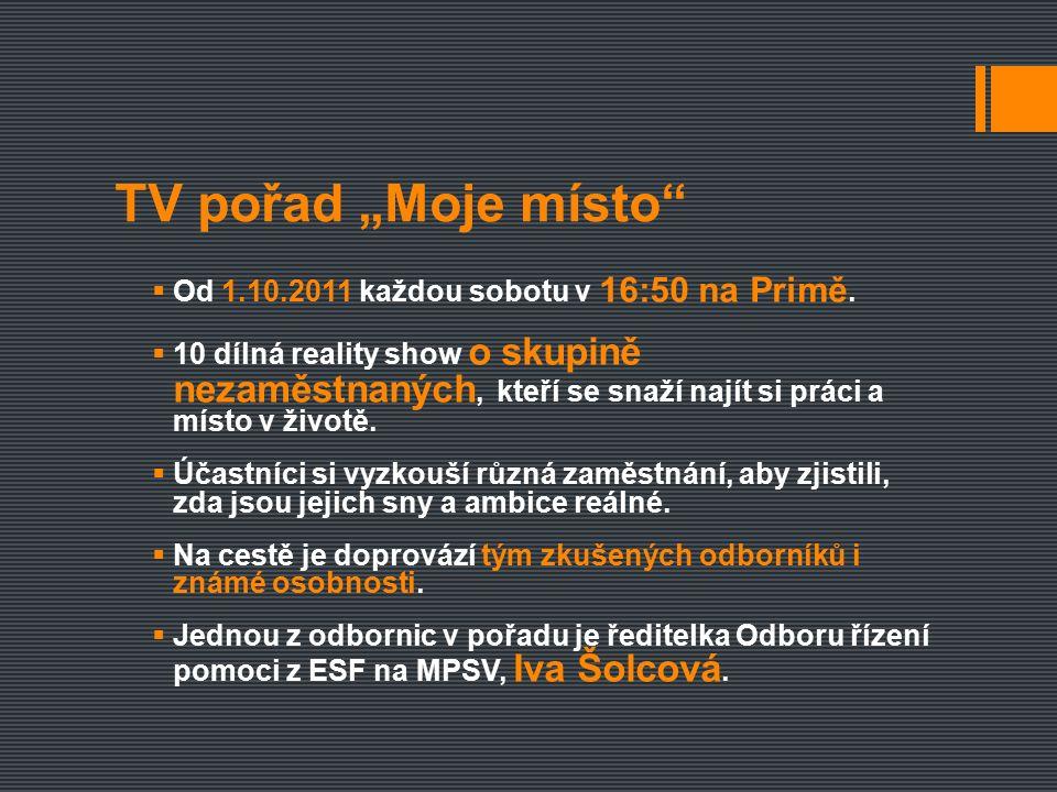 """TV pořad """"Moje místo  Od 1.10.2011 každou sobotu v 16:50 na Primě."""