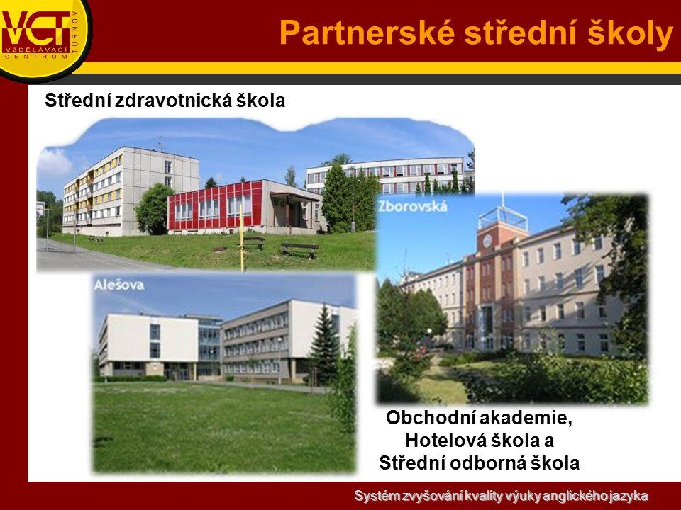Systém zvyšování kvality výuky anglického jazyka Partnerské střední školy Střední zdravotnická škola Obchodní akademie, Hotelová škola a Střední odborná škola