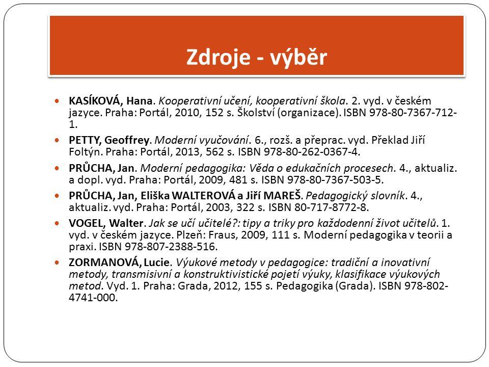 KASÍKOVÁ, Hana. Kooperativní učení, kooperativní škola. 2. vyd. v českém jazyce. Praha: Portál, 2010, 152 s. Školství (organizace). ISBN 978-80-7367-7