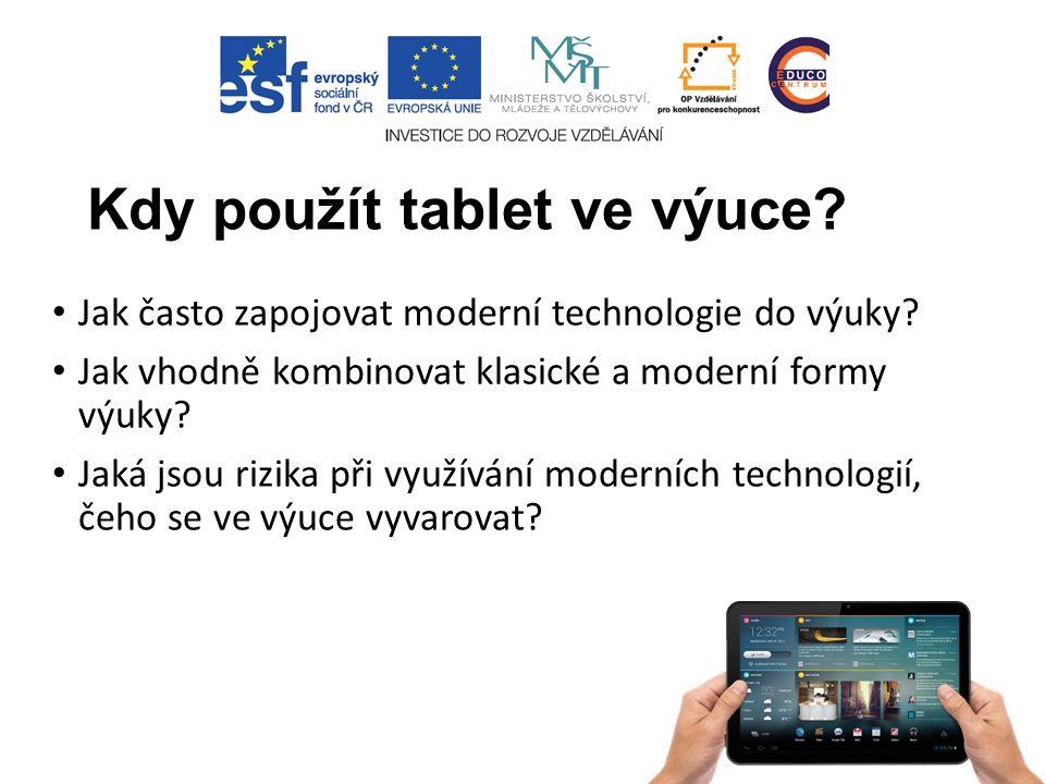 Kdy použít tablet ve výuce. Jak často zapojovat moderní technologie do výuky.