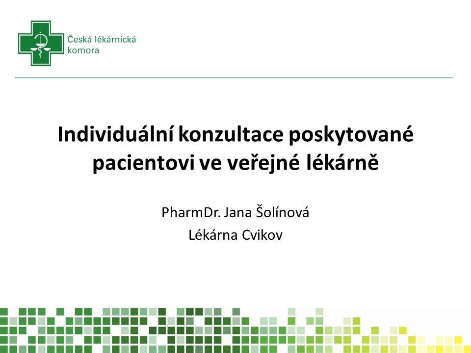 Individuální konzultace poskytované pacientovi ve veřejné lékárně PharmDr. Jana Šolínová Lékárna Cvikov