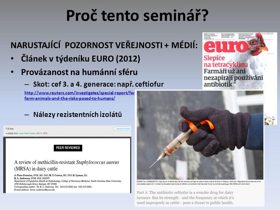 Proč tento seminář? NARUSTAJÍCÍ POZORNOST VEŘEJNOSTI + MÉDIÍ: Článek v týdeníku EURO (2012) Provázanost na humánní sféru – Skot: cef 3. a 4. generace: