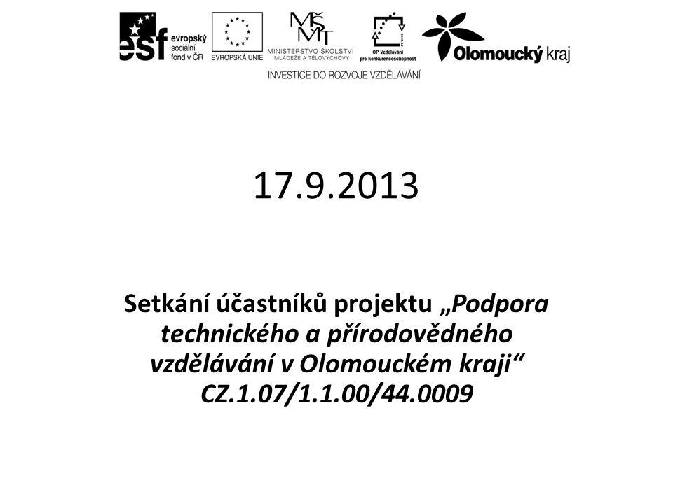 """17.9.2013 Setkání účastníků projektu """"Podpora technického a přírodovědného vzdělávání v Olomouckém kraji CZ.1.07/1.1.00/44.0009"""