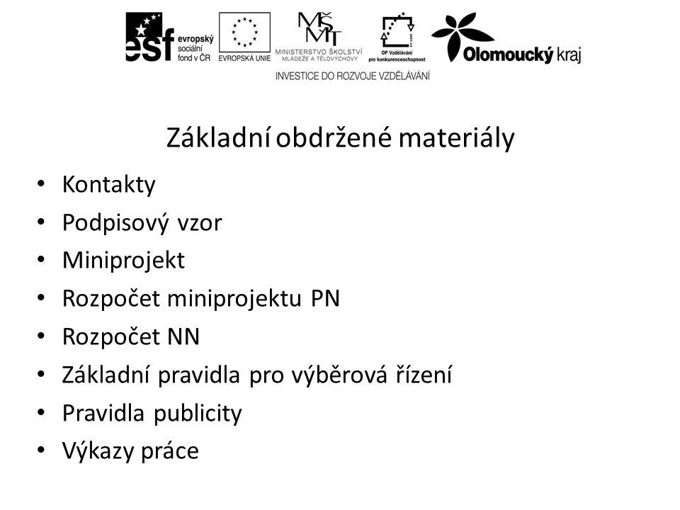 Základní obdržené materiály Kontakty Podpisový vzor Miniprojekt Rozpočet miniprojektu PN Rozpočet NN Základní pravidla pro výběrová řízení Pravidla publicity Výkazy práce