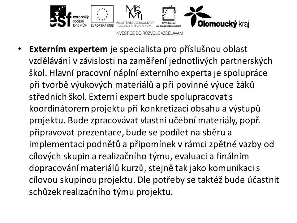 Externím expertem je specialista pro příslušnou oblast vzdělávání v závislosti na zaměření jednotlivých partnerských škol.