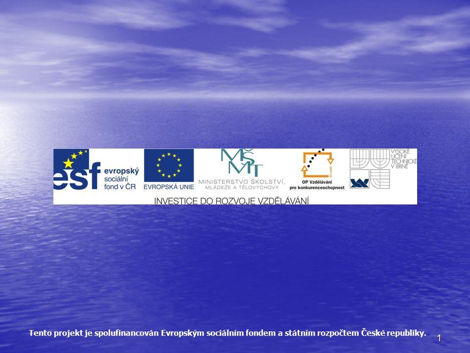1 Tento projekt je spolufinancován Evropským sociálním fondem a státním rozpočtem České republiky.