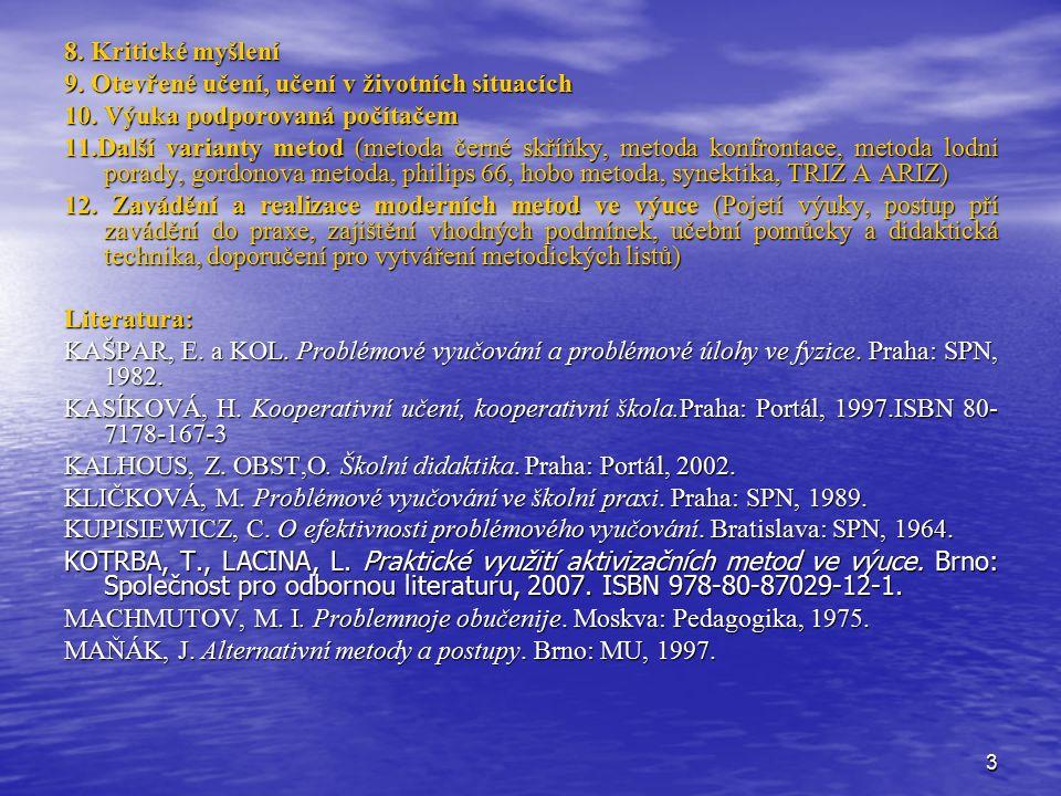 44 Metoda lodní porady Metoda lodní porady se používala již v době, kdy se lidé plavili na lodích.