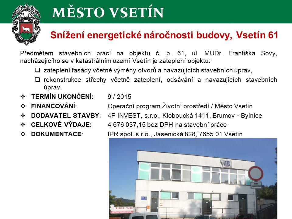 Snížení energetické náročnosti budovy, Vsetín 61 Předmětem stavebních prací na objektu č.