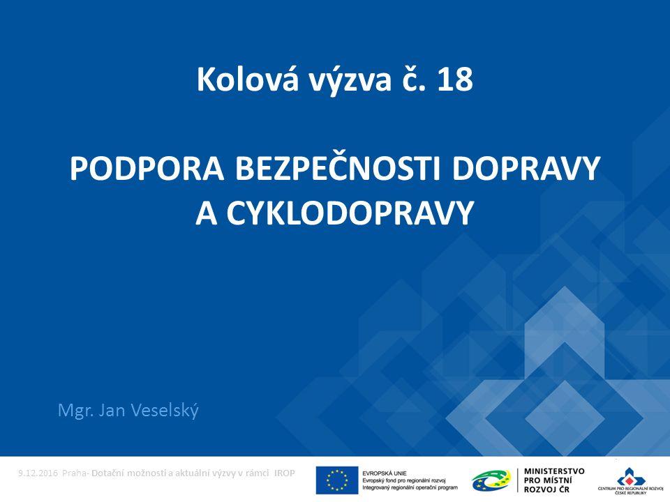 Kolová výzva č. 18 PODPORA BEZPEČNOSTI DOPRAVY A CYKLODOPRAVY Mgr.