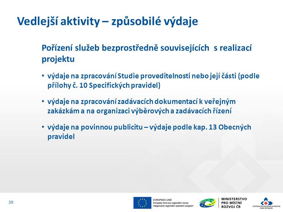 Pořízení služeb bezprostředně souvisejících s realizací projektu výdaje na zpracování Studie proveditelnosti nebo její části (podle přílohy č.