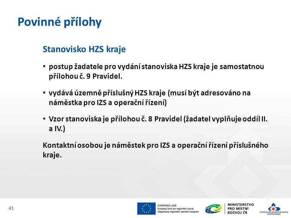 Stanovisko HZS kraje postup žadatele pro vydání stanoviska HZS kraje je samostatnou přílohou č.