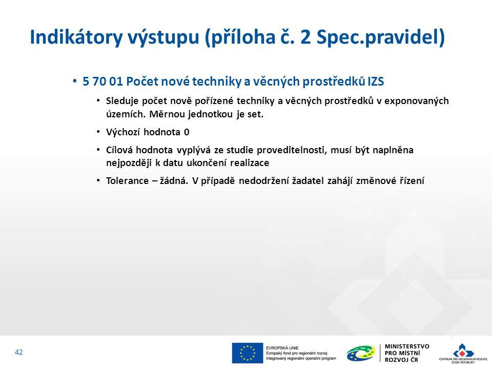 5 70 01 Počet nové techniky a věcných prostředků IZS Sleduje počet nově pořízené techniky a věcných prostředků v exponovaných územích.