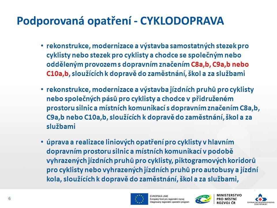 je možná kombinace uvedených aktivit je možná realizace související doprovodné infrastruktury pro cyklisty (např.