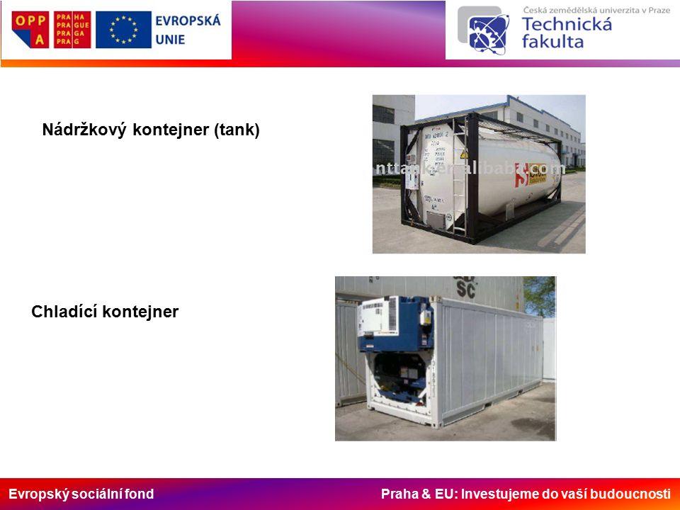 Evropský sociální fond Praha & EU: Investujeme do vaší budoucnosti Nádržkový kontejner (tank) Chladící kontejner