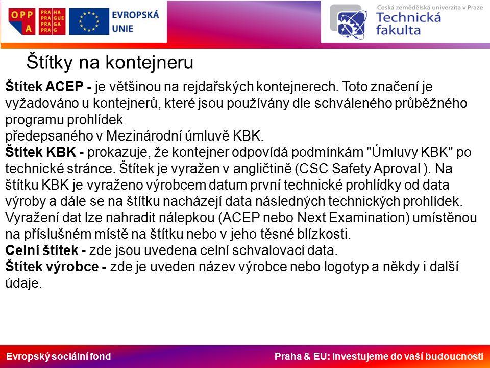 Evropský sociální fond Praha & EU: Investujeme do vaší budoucnosti Štítky na kontejneru Štítek ACEP - je většinou na rejdařských kontejnerech. Toto zn