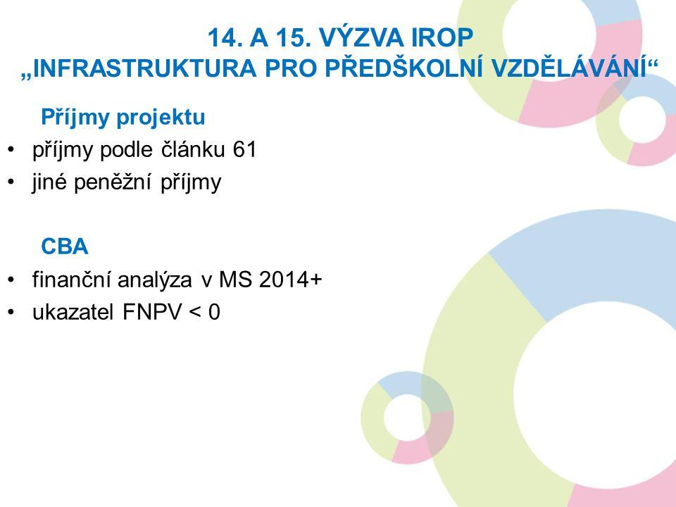 Příjmy projektu příjmy podle článku 61 jiné peněžní příjmy CBA finanční analýza v MS 2014+ ukazatel FNPV < 0 14.