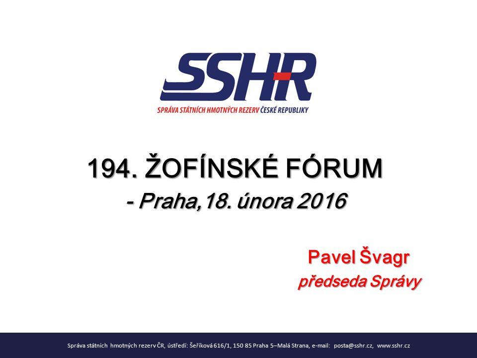 Správa státních hmotných rezerv ČR, ústředí: Šeříková 616/1, 150 85 Praha 5–Malá Strana, e-mail: posta@sshr.cz, www.sshr.cz 194.