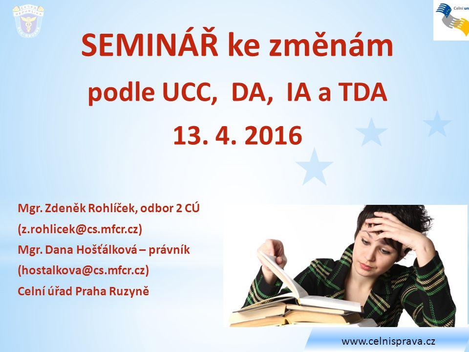 SEMINÁŘ ke změnám podle UCC, DA, IA a TDA 13. 4. 2016 Mgr.