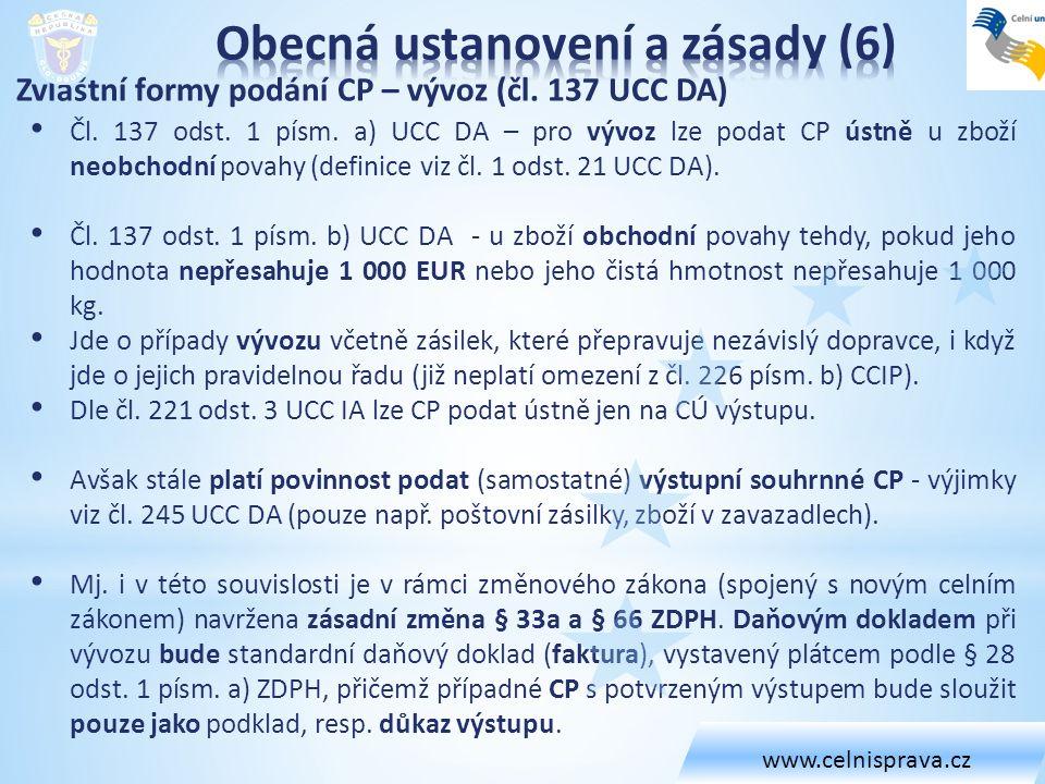 Zvláštní formy podání CP – vývoz (čl. 137 UCC DA) Čl.