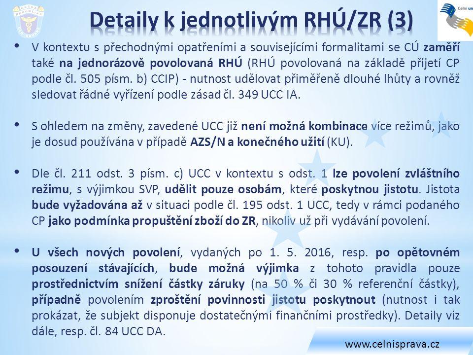 V kontextu s přechodnými opatřeními a souvisejícími formalitami se CÚ zaměří také na jednorázově povolovaná RHÚ (RHÚ povolovaná na základě přijetí CP podle čl.