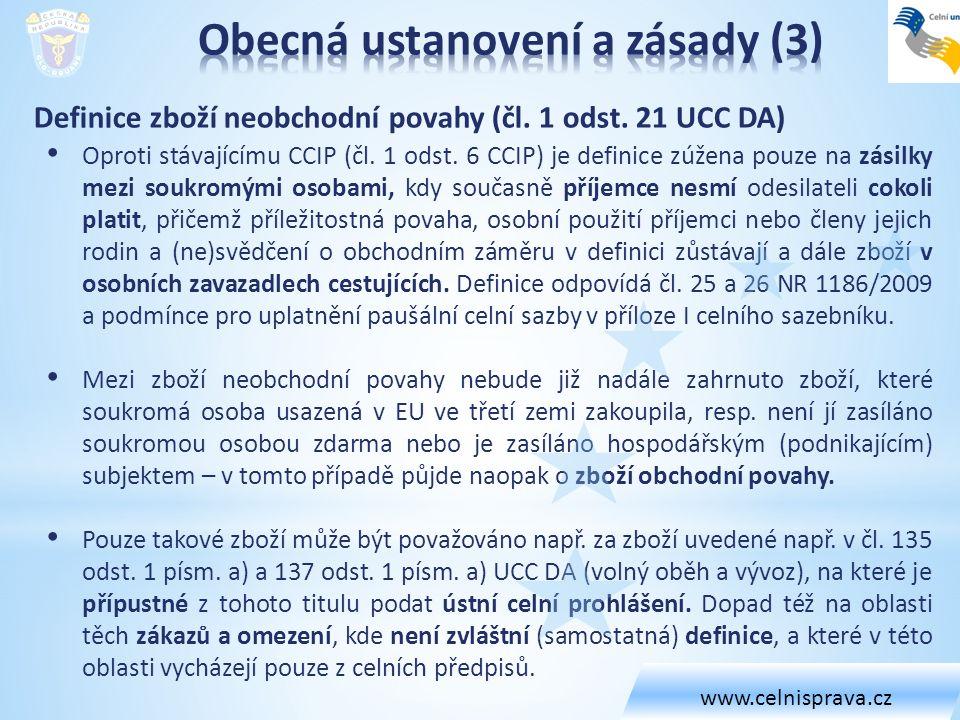 Definice zboží neobchodní povahy (čl. 1 odst. 21 UCC DA) Oproti stávajícímu CCIP (čl.