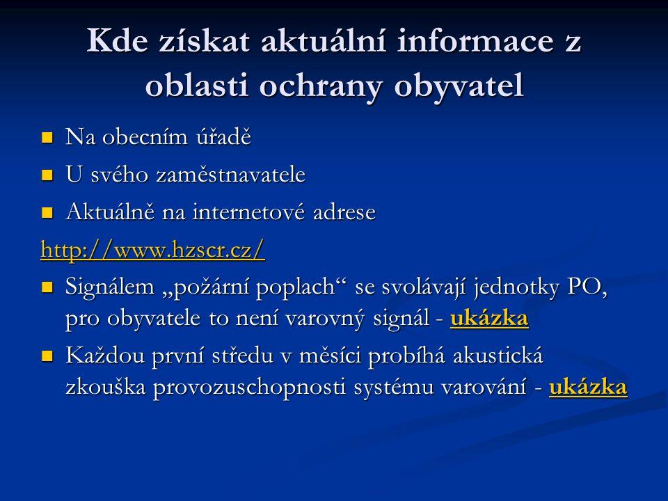 Kde získat aktuální informace z oblasti ochrany obyvatel Na obecním úřadě Na obecním úřadě U svého zaměstnavatele U svého zaměstnavatele Aktuálně na i