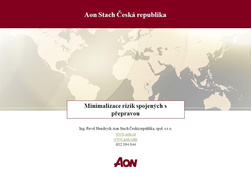 Minimalizace rizik spojených s přepravou Aon Stach Česká republika Ing.