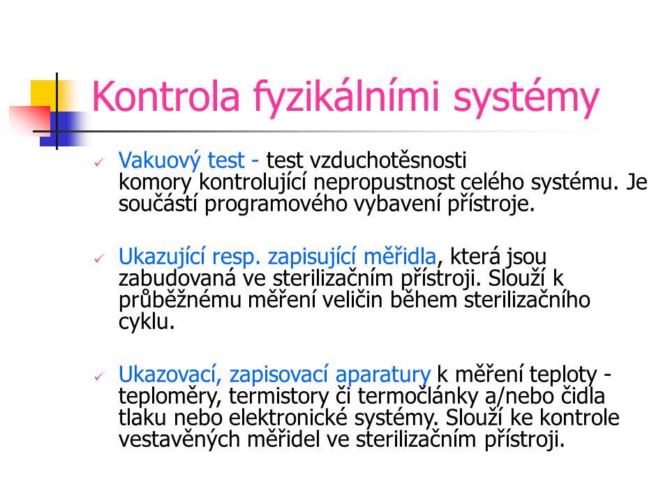 Kontrola fyzikálními systémy Vakuový test - test vzduchotěsnosti komory kontrolující nepropustnost celého systému.