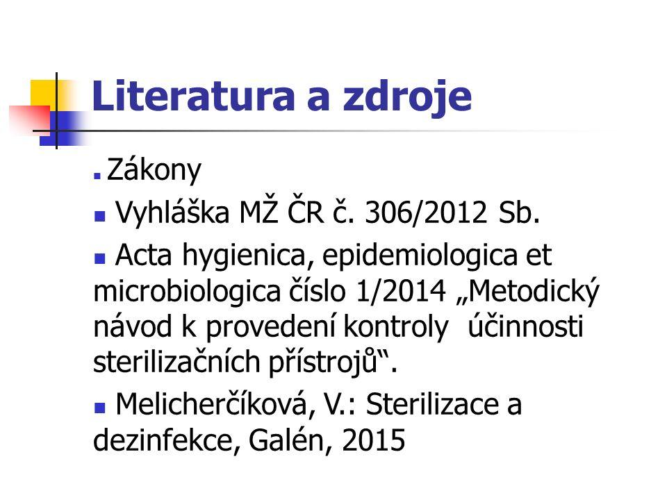 Literatura a zdroje Zákony Vyhláška MŽ ČR č. 306/2012 Sb.