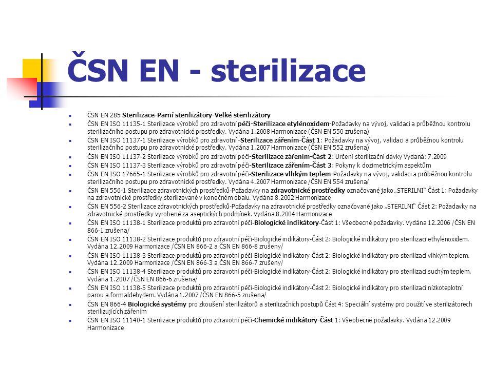 ČSN EN - sterilizace ČSN EN ISO 11140-1 Sterilizace produktů pro zdravotní péči-Chemické indikátory-Část 1: Všeobecné požadavky.