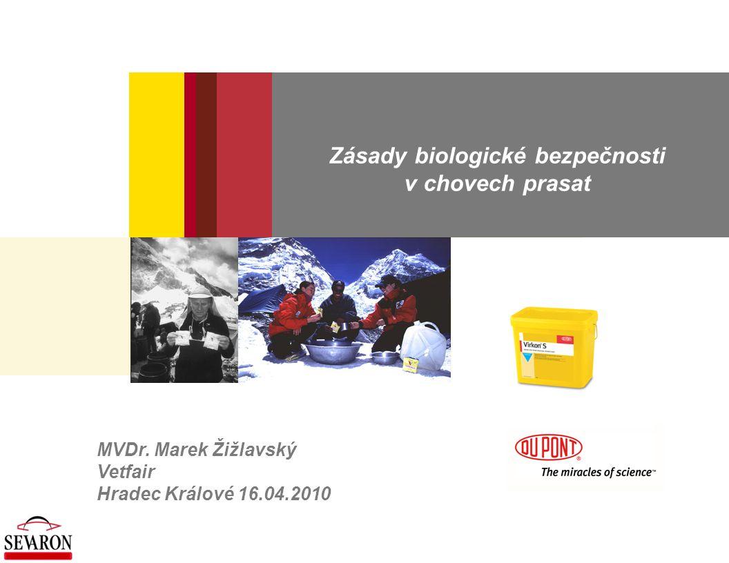 Zásady biologické bezpečnosti v chovech prasat MVDr. Marek Žižlavský Vetfair Hradec Králové 16.04.2010