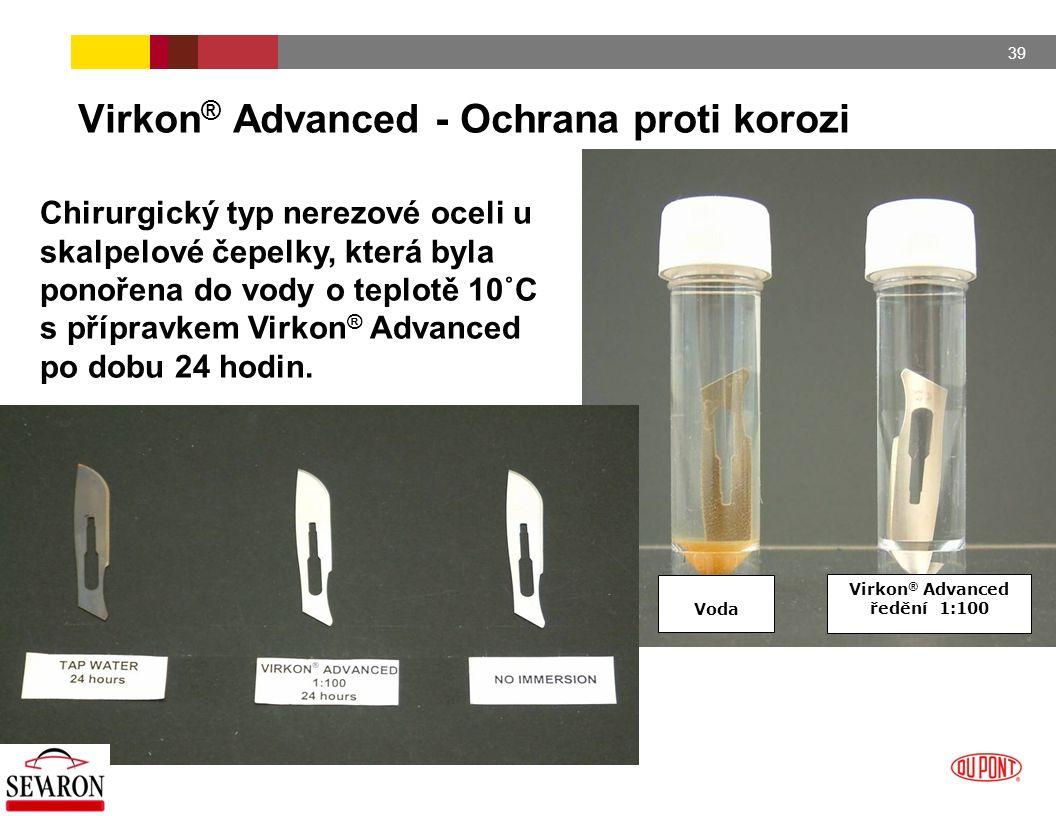 39 Virkon ® Advanced - Ochrana proti korozi Chirurgický typ nerezové oceli u skalpelové čepelky, která byla ponořena do vody o teplotě 10˚C s přípravk