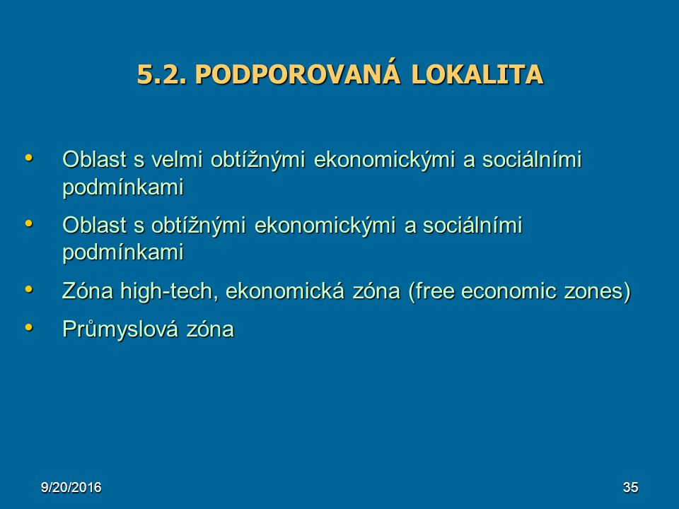 5.2. PODPOROVANÁ LOKALITA Oblast s velmi obtížnými ekonomickými a sociálními podmínkami Oblast s velmi obtížnými ekonomickými a sociálními podmínkami