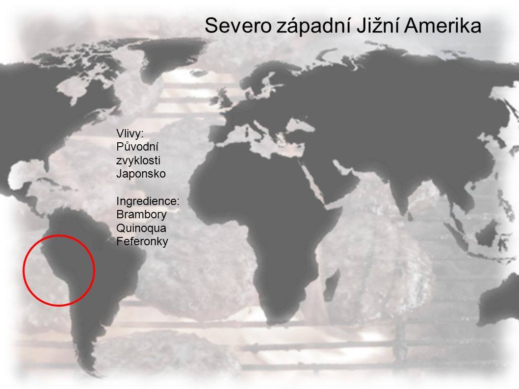 Severo západní Jižní Amerika Vlivy: Původní zvyklosti Japonsko Ingredience: Brambory Quinoqua Feferonky
