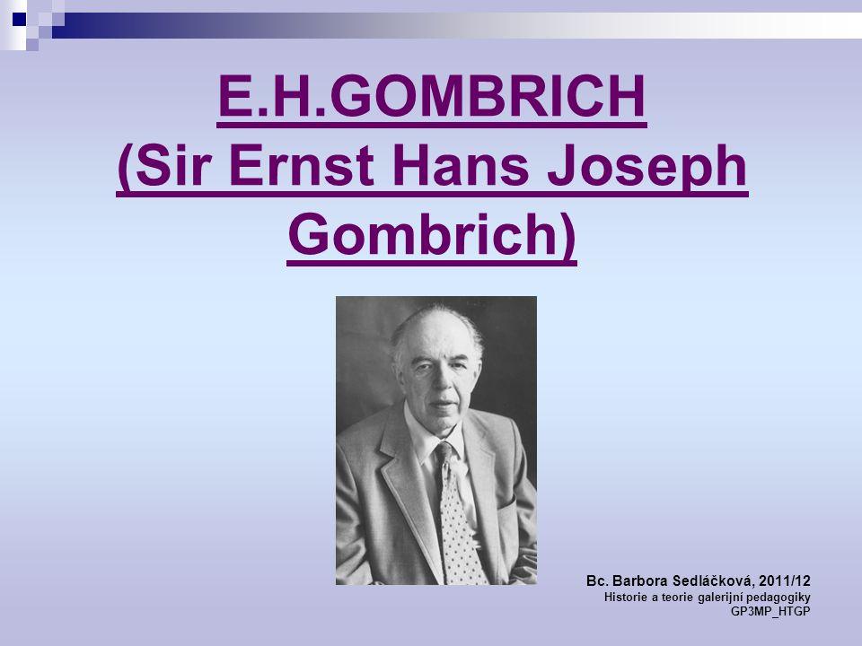 E.H.GOMBRICH (Sir Ernst Hans Joseph Gombrich) Bc.