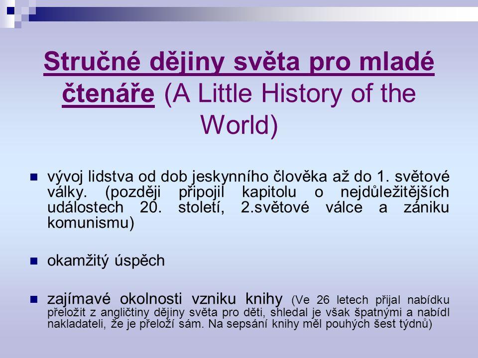 Stručné dějiny světa pro mladé čtenáře (A Little History of the World) vývoj lidstva od dob jeskynního člověka až do 1.