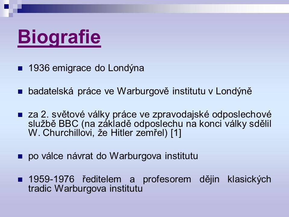 Biografie 1936 emigrace do Londýna badatelská práce ve Warburgově institutu v Londýně za 2.