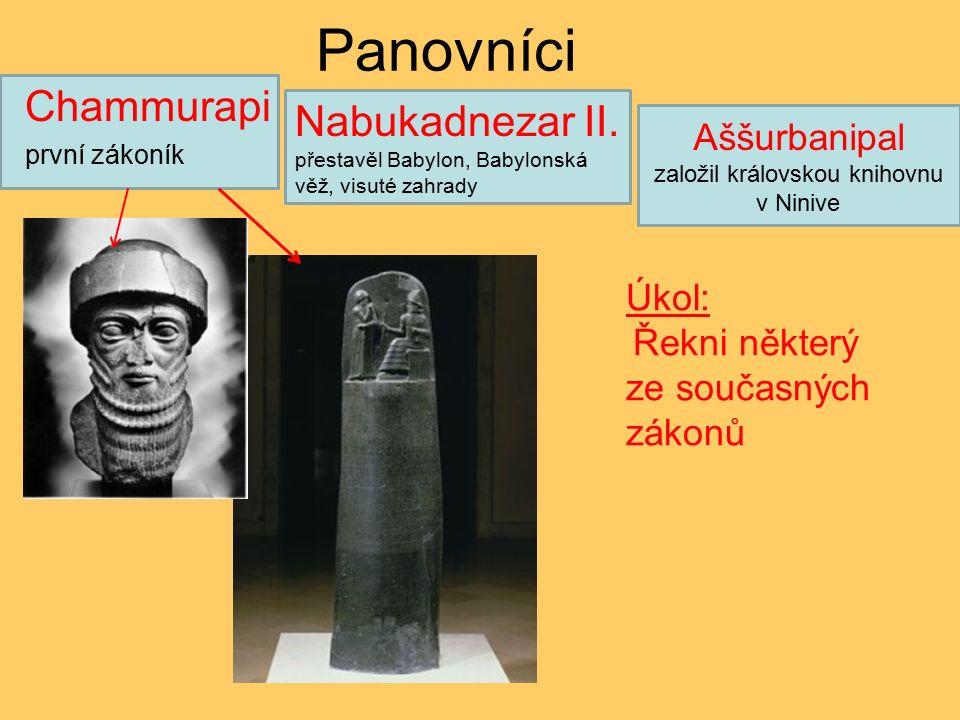 Panovníci Chammurapi první zákoník Nabukadnezar II.