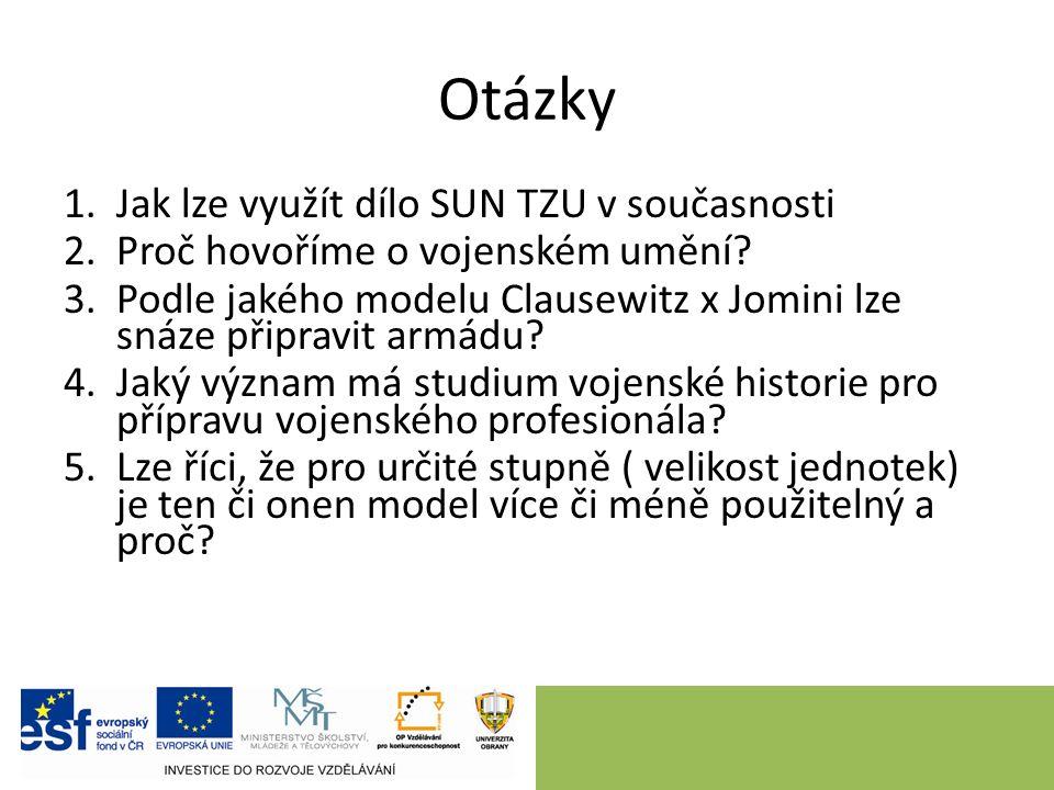 Otázky 1.Jak lze využít dílo SUN TZU v současnosti 2.Proč hovoříme o vojenském umění.