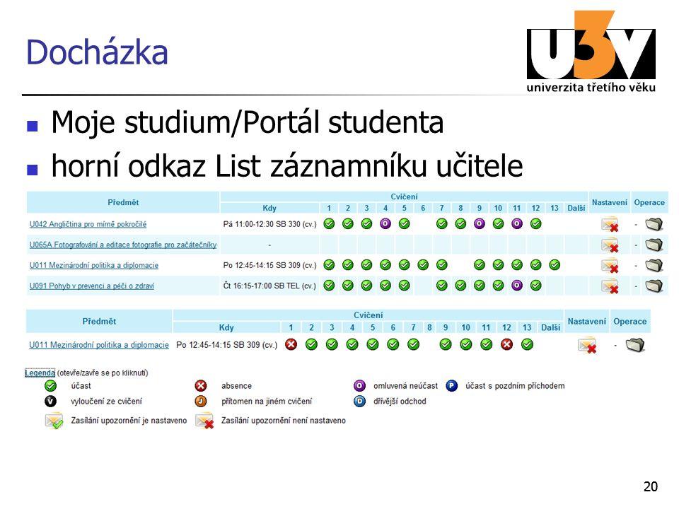 20 Docházka Moje studium/Portál studenta horní odkaz List záznamníku učitele