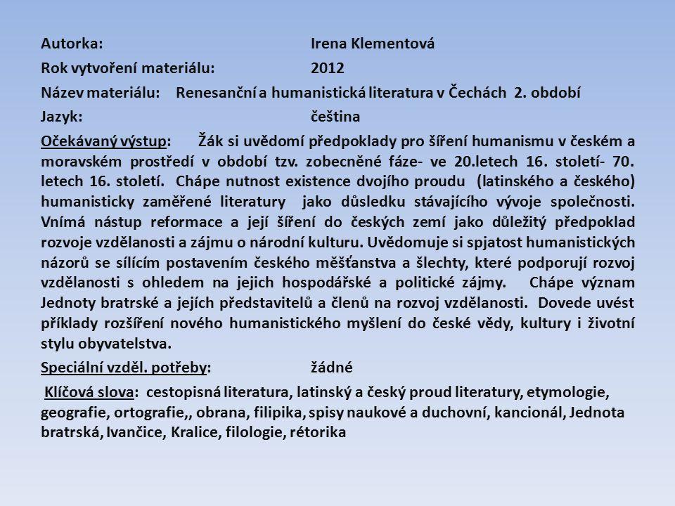 Autorka:Irena Klementová Rok vytvoření materiálu: 2012 Název materiálu: Renesanční a humanistická literatura v Čechách 2.