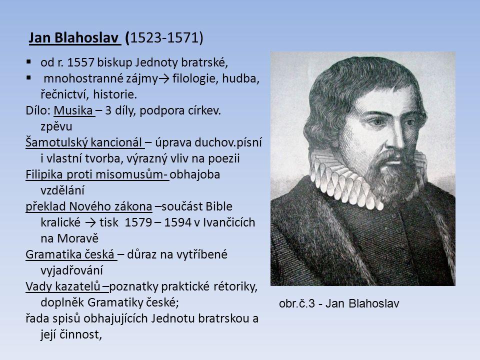 Jan Blahoslav (1523-1571) obr.č.3 - Jan Blahoslav  od r.