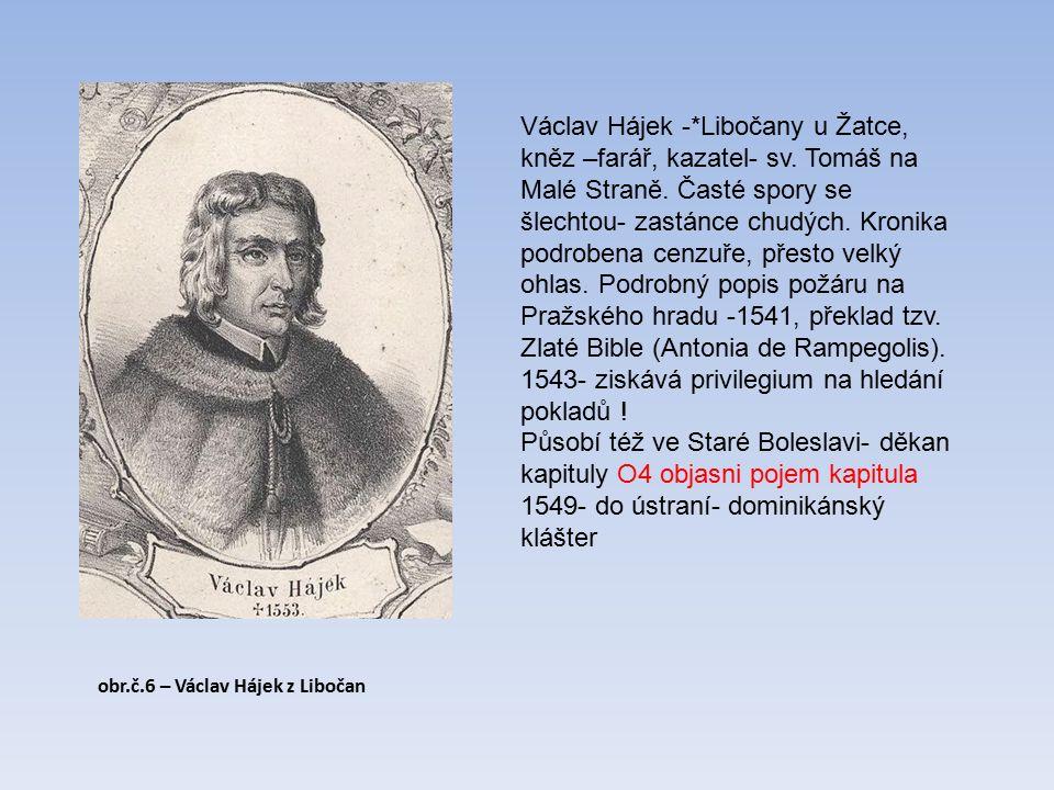 obr.č.6 – Václav Hájek z Libočan Václav Hájek -*Libočany u Žatce, kněz –farář, kazatel- sv.