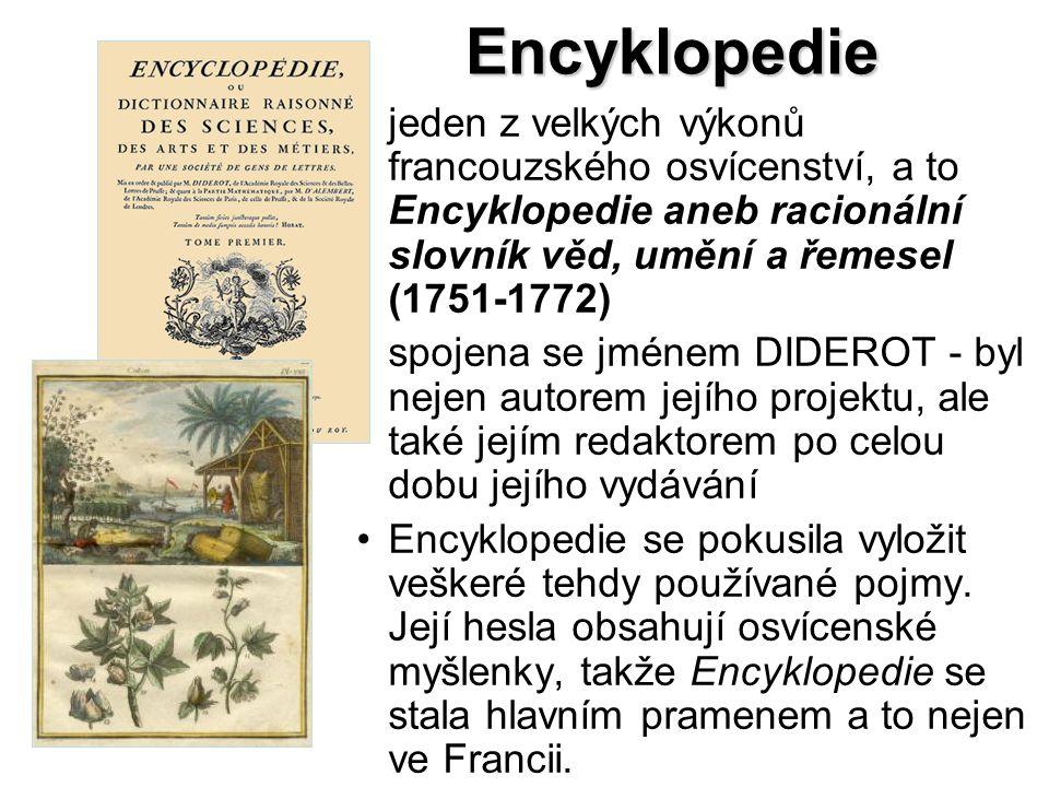 Encyklopedie jeden z velkých výkonů francouzského osvícenství, a to Encyklopedie aneb racionální slovník věd, umění a řemesel (1751-1772) spojena se j