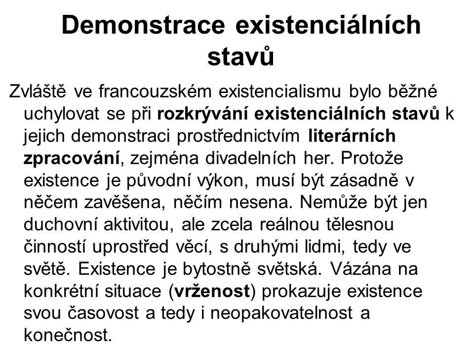 Demonstrace existenciálních stavů Zvláště ve francouzském existencialismu bylo běžné uchylovat se při rozkrývání existenciálních stavů k jejich demons