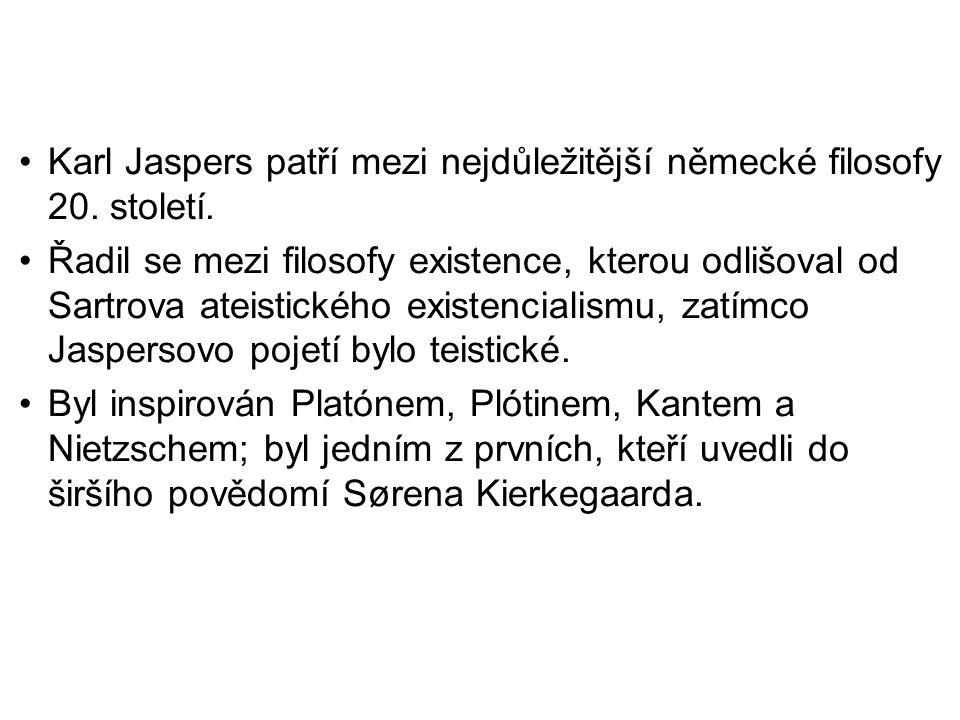 Karl Jaspers patří mezi nejdůležitější německé filosofy 20. století. Řadil se mezi filosofy existence, kterou odlišoval od Sartrova ateistického exist