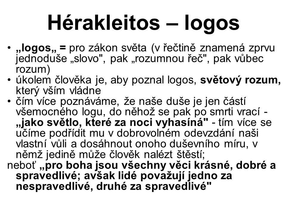 """Hérakleitos – logos """"logos"""" = pro zákon světa (v řečtině znamená zprvu jednoduše """"slovo"""