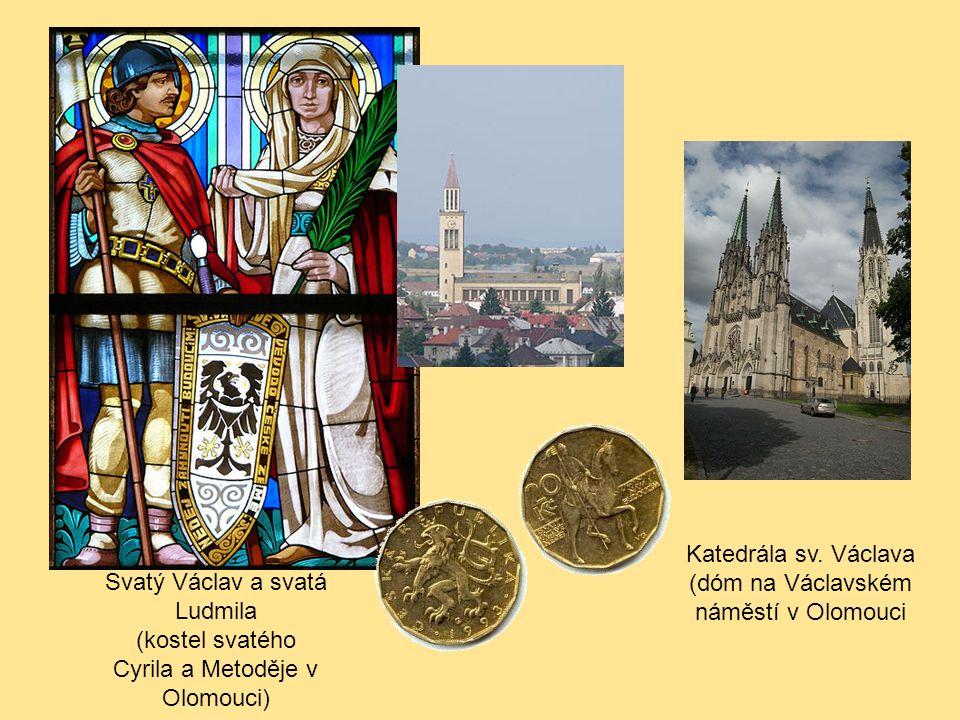 Svatý Václav a svatá Ludmila (kostel svatého Cyrila a Metoděje v Olomouci) Katedrála sv. Václava (dóm na Václavském náměstí v Olomouci